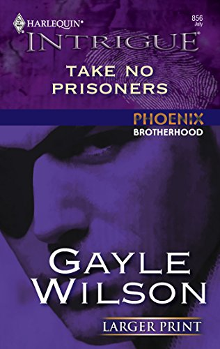 Take No Prisoners (9780373886302) by Gayle Wilson