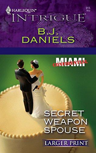 Secret Weapon Spouse (Miami Confidential, Book 1): B. J. Daniels