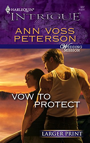 Vow To Protect (Harlequin Large Print Intrigue): Peterson, Ann Voss