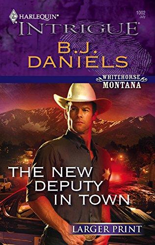 The New Deputy in Town (Whitehorse, Montana): Daniels, B. J.