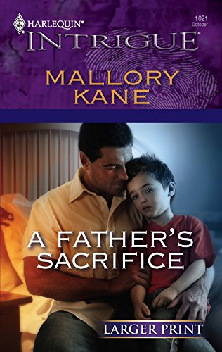 A Father's Sacrifice: Kane, Mallory