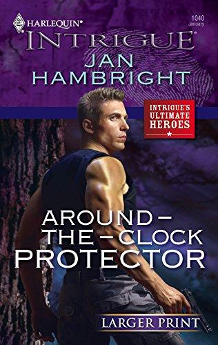 9780373888146: Around-The-Clock Protector