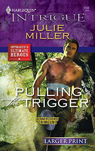 9780373889129: Pulling the Trigger (Larger Print Harlequin Intrigue: Kenner County Crime Unit)