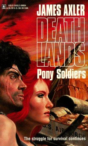 9780373890040: Pony Soldiers (Deathlands)
