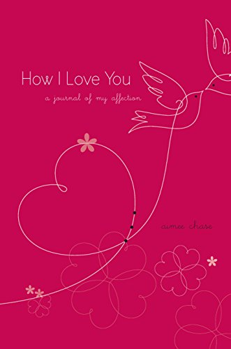 9780373892174: How I Love You: A Journal of My Affection