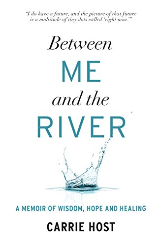 Between Me and the River: A Memoir: Host, Carrie