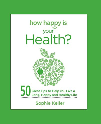 9780373892471: How Happy Is Your Health?: 50 Great Tips to Help You Live a Long, Happy and Healthy Life