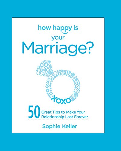9780373892501: How Happy Is Your Marriage?: 50 Great Tips to Make Your Relationship Last Forever
