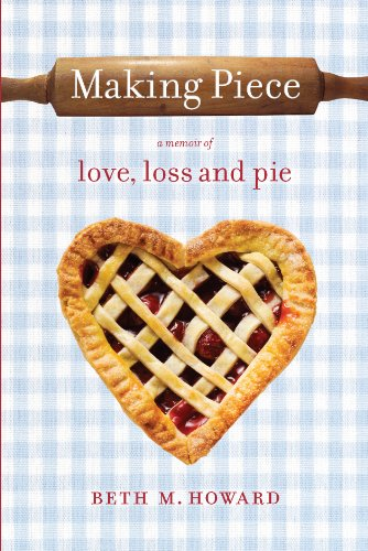 9780373892570: Making Piece: A Memoir of Love, Loss and Pie
