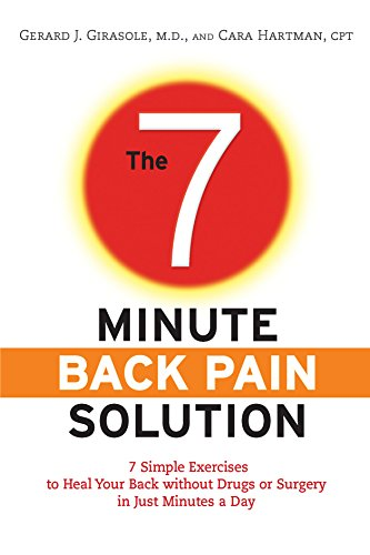 The 7-Minute Back Pain Solution: 7 Simple Exercises to Heal Your Back Without Drugs or Surgery in ...