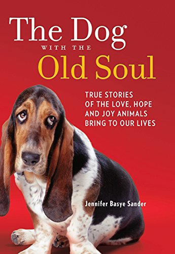 9780373892624: The Dog with the Old Soul: True Stories of the Love, Hope and Joy Animals Bring to Our Lives