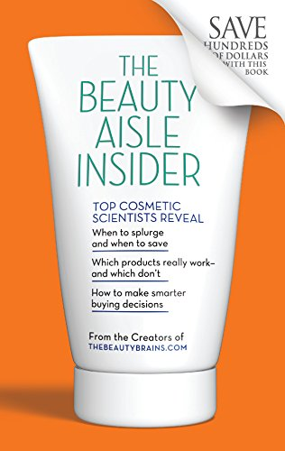9780373892662: The Beauty Aisle Insider: Top Cosmetic Scientists Answer Your Questions about the Lotions, Potions and Other Beauty Products You Use Every Day