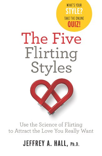9780373892730: The Five Flirting Styles: Use the Science of Flirting to Attract the Love You Really Want