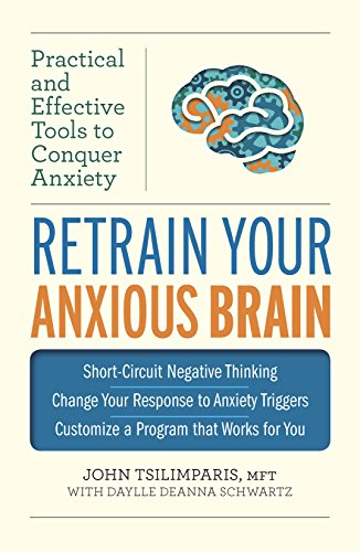 9780373892914: Retrain Your Anxious Brain: Practical and Effective Tools to Conquer Anxiety