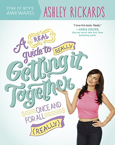 9780373893133: A Real Guide to Really Getting It Together Once and for All: (Really)