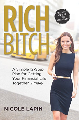 9780373893171: Rich Bitch: A Simple 12-Step Plan for Getting Your Financial Life Together...Finally