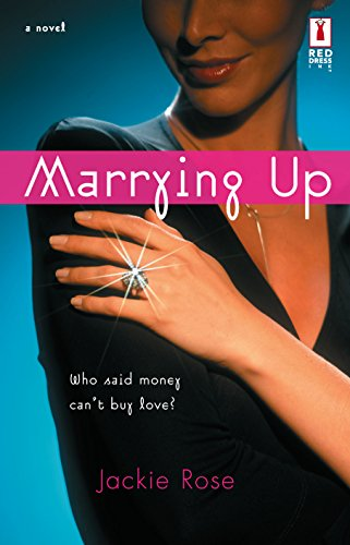 Marrying Up (Red Dress Ink Novels): Jackie Rose