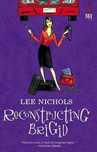 Reconstructing Brigid (Red Dress Ink Novels): Nichols, Lee