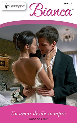 9780373896707: Un Amor Desde Siempre (Harlequin Bianca (Spanish))