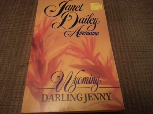 Darling Jenny: Wyoming: Dailey, Janet