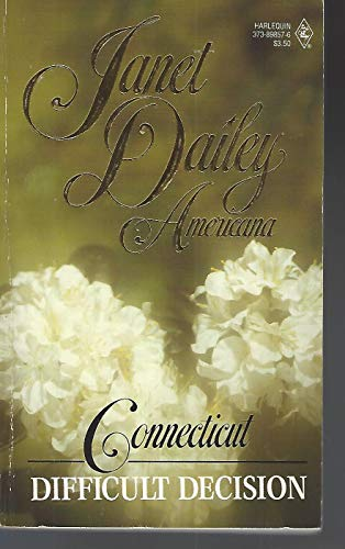 Difficult Decision - (Connecticut) - Janet Dailey Americana (Janet Dailey Americana: Connecticut) (0373898576) by Dailey, Janet