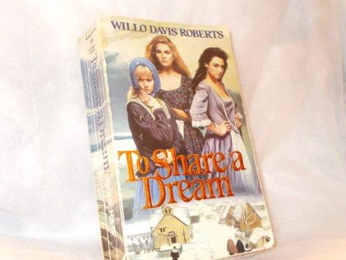 To Share A Dream: Willo Davis Robert