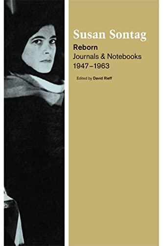 9780374100742: Reborn: Journals and Notebooks, 1947-1963