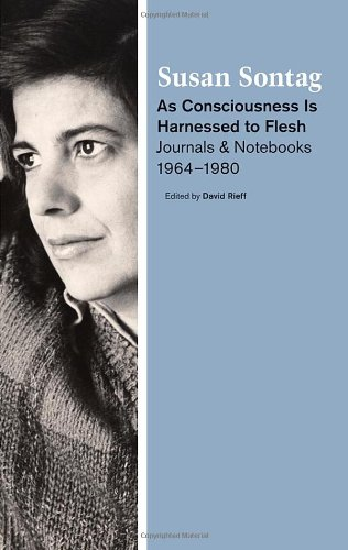 9780374100766: As Consciousness Is Harnessed to Flesh: Journals and Notebooks, 1964-1980