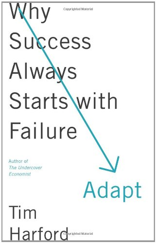 9780374100964: Adapt: Why Success Always Starts with Failure
