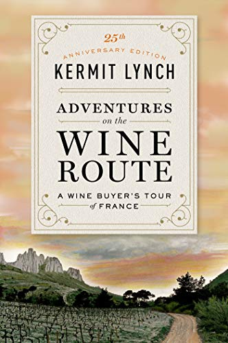 9780374100971: Adventures on the Wine Route: A Wine Buyer's Tour of France