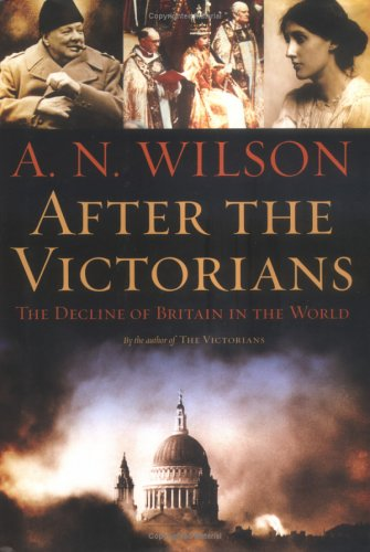 9780374101985: After the Victorians: The Decline of Britain in the World