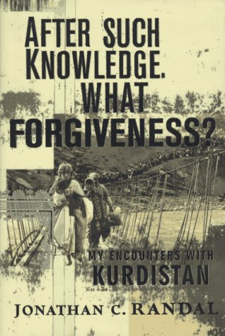 After Such Knowledge, What Forgiveness?: My Encounters: Randal, Jonathan C.