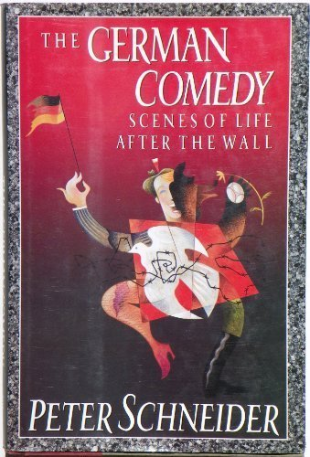 9780374102012: The German Comedy: Scenes of Life After the Wall
