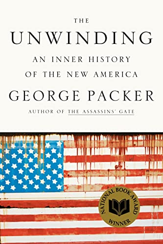 9780374102418: The Unwinding: An Inner History of the New America