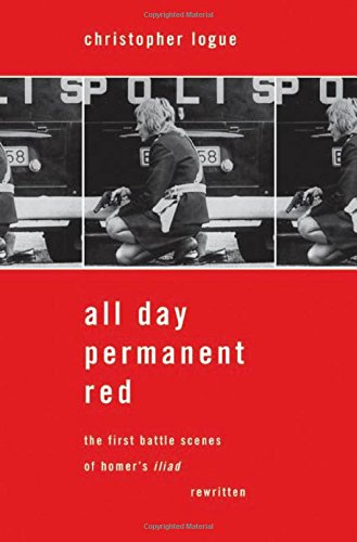 9780374102951: All Day Permanent Red: An Account of the First Battle Scenes of Homer's Iliad