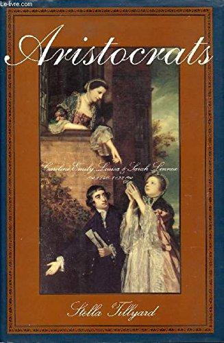 9780374103057: Aristocrats: Caroline, Emily, Louisa, and Sarah Lennox 1740-1832