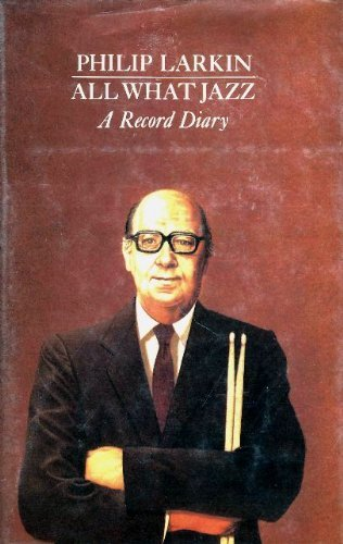 9780374103408: All What Jazz: A Record Diary, 1961-1971
