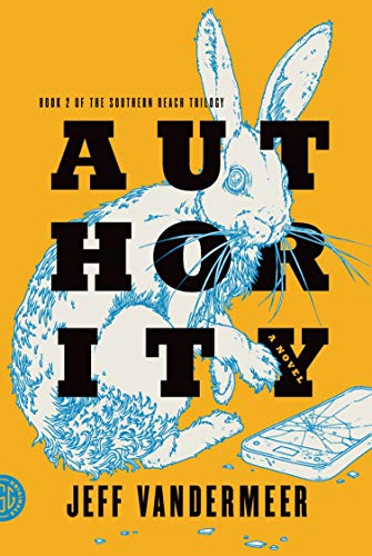9780374104108: Southern Reach Trilogy 2. Authority: A Novel (The Southern Reach Trilogy)