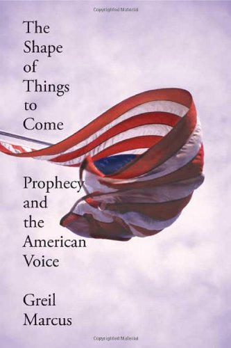 9780374104382: The Shape of Things to Come: Prophecy and the American Voice