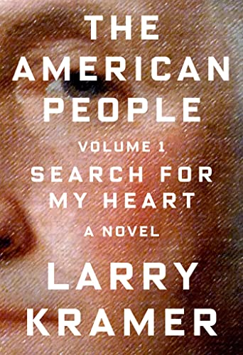 The American People: Volume 1: Search for My Heart: A Novel: Kramer, Larry