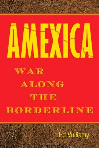 9780374104412: Amexica: War Along the Borderline