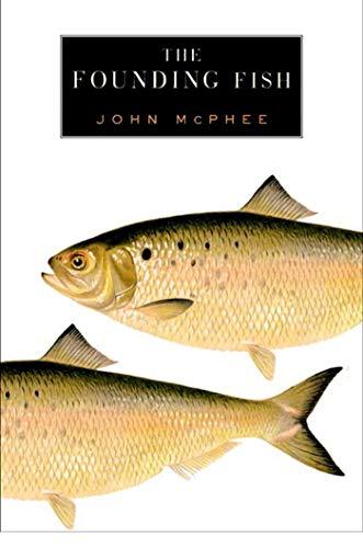 The Founding Fish. (Signed by John McPhee.): McPHEE, John (1931-):