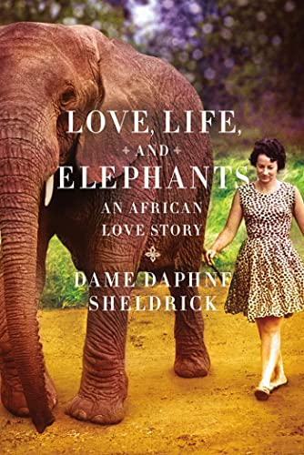 9780374104573: Love, Life, and Elephants: An African Love Story