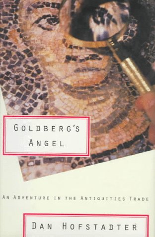 GOLDBERG'S ANGEL: AN ADVENTURE IN THE ANTIQUITIES TRADE