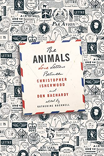 The Animals: Love Letters Between Christopher Isherwood and Don Bachardy (Hardcover): Christopher ...