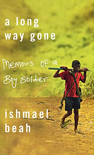 A Long Way Gone-INSCRIBED & DATED: Beah, Ishmael