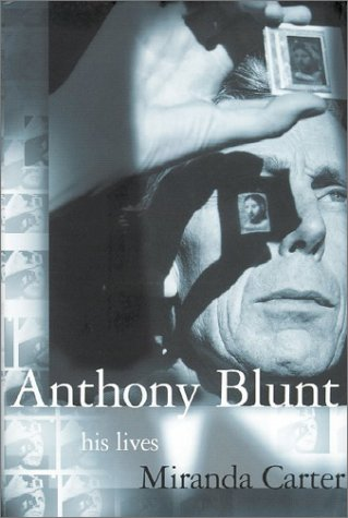 9780374105310: Anthony Blunt: His Lives