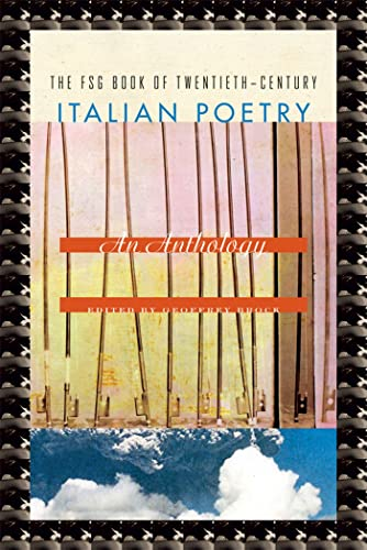 9780374105389: The FSG Book of Twentieth-Century Italian Poetry: An Anthology