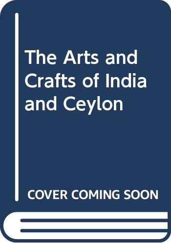 9780374106164: The Arts and Crafts of India and Ceylon