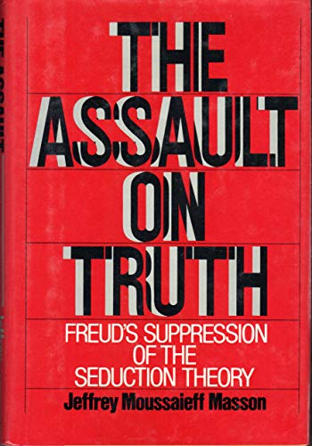 9780374106423: Assault on Truth: Freud's Suppression of the Seduction Theory